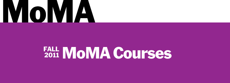Fall 2011 MoMA Courses