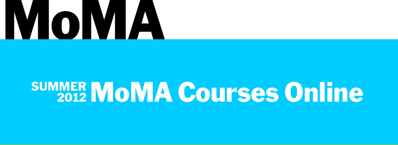 Summer 2012 MoMA Courses Online INSTRUCTOR-LED