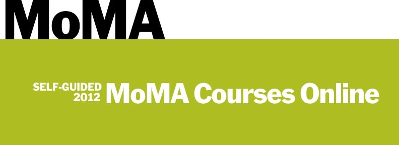 MoMA Courses Online Self-Guided 2013