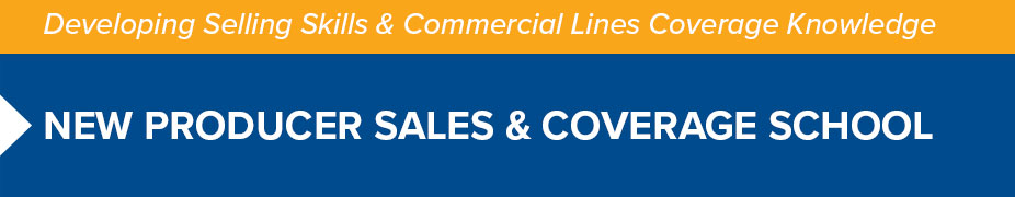 New Producer Sales and Coverage School - NC