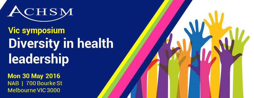 "ACHSM 2016 Symposium ""Diversity in Health Leadership"""