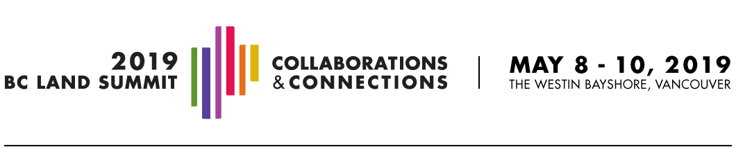 2019 BC Land Summit: Collaborations & Connections