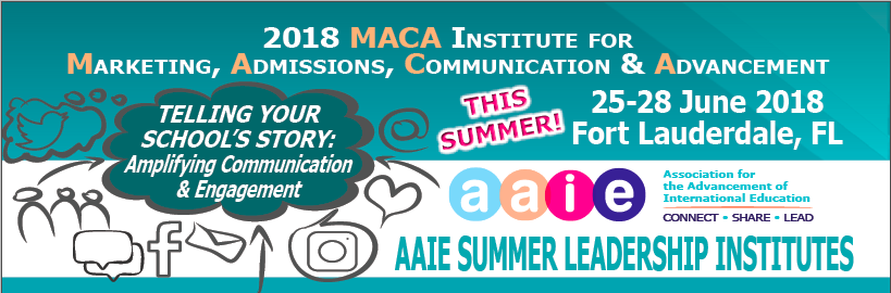 2018 MACA Institute: Telling Your School's Story- Amplifying Communication & Engagement: For Marketing, Admissions, Advancement & Communication Leaders in International Schools