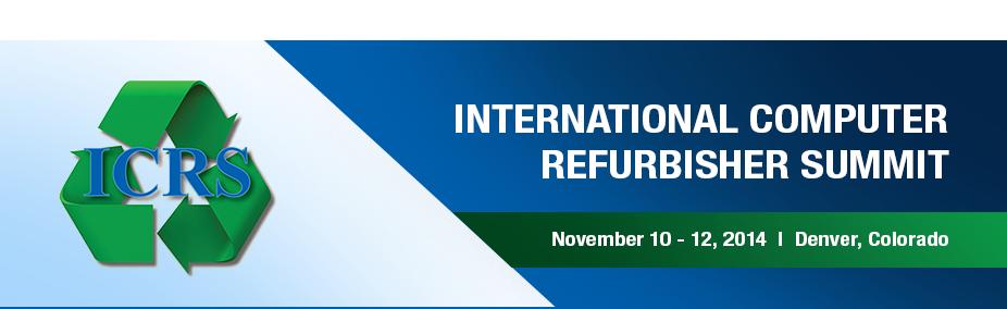 International Computer Refurbisher Summit 2014