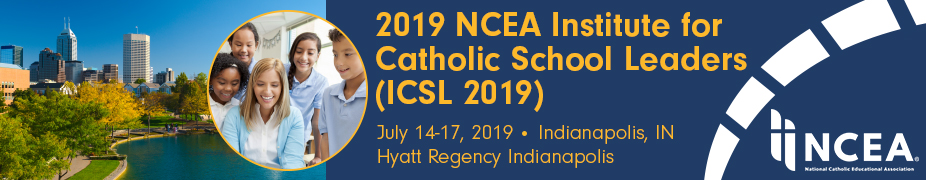 2019 NCEA Institute for Catholic School Leaders