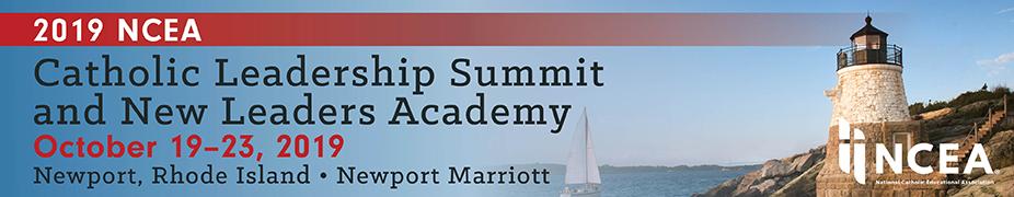 2019 NCEA Catholic Leadership Summit & New Leaders Academy
