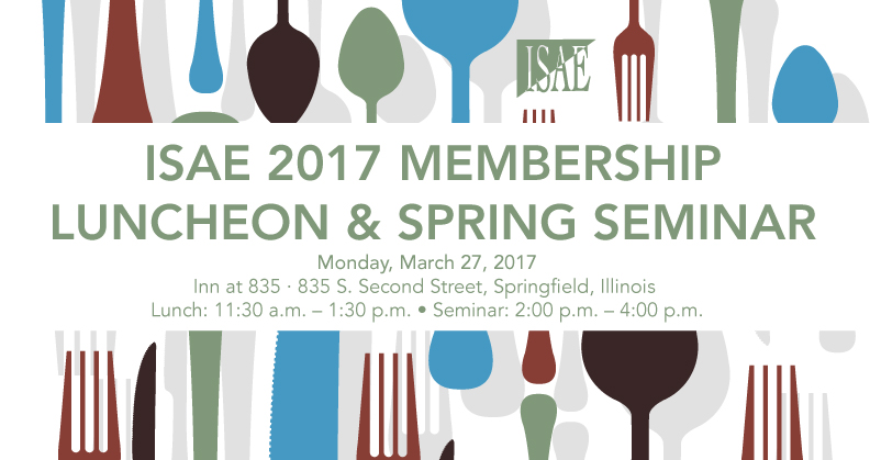 ISAE 2017 March Luncheon & Spring Seminar