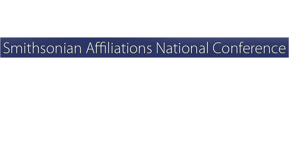 2019 Smithsonian Affiliations National Conference
