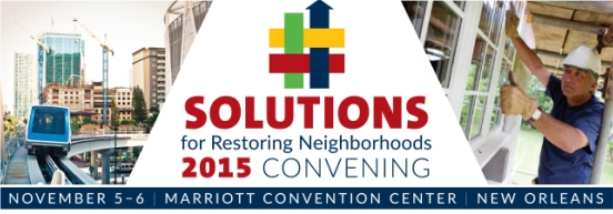 Solutions for Restoring Neighborhoods  2015 Convening