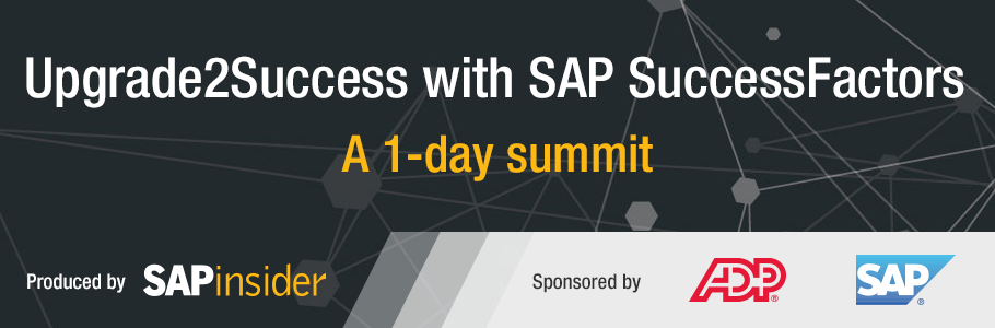 Upgrade2Success with SAP SuccessFactors - Sponsored by ADP and SAPinsider