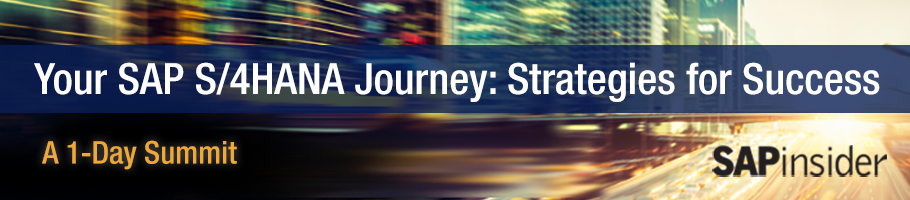 Your SAP S/4HANA Journey: Strategies for Success- SAPinsider All Cities LP