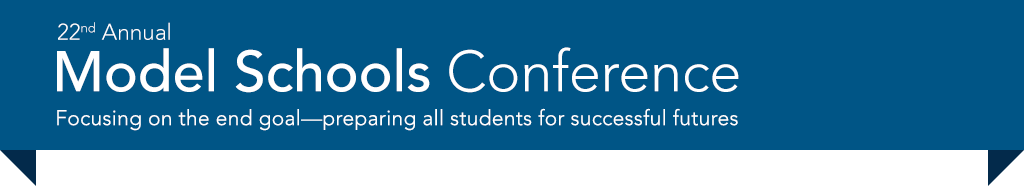22nd Annual Model Schools Conference