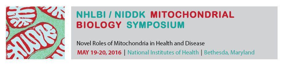 NHLBI/NIDDK Mitochondrial Biology Symposium 2016