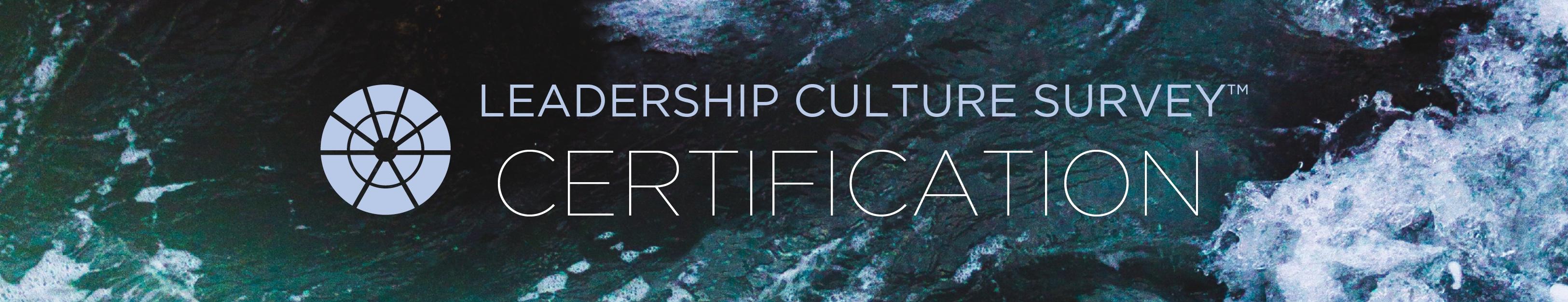 Leadership Culture Survey Certification: Brisbane 13 September, 2019