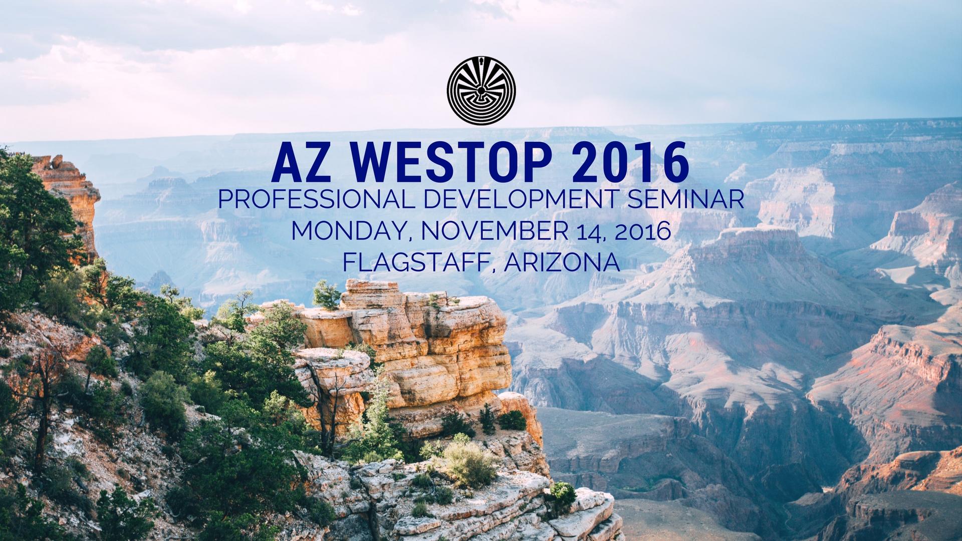 2016 AZ WESTOP Professional Development Seminar