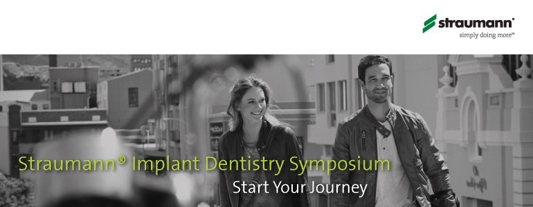 Straumann Implant Dentistry Symposium: Start Your Journey