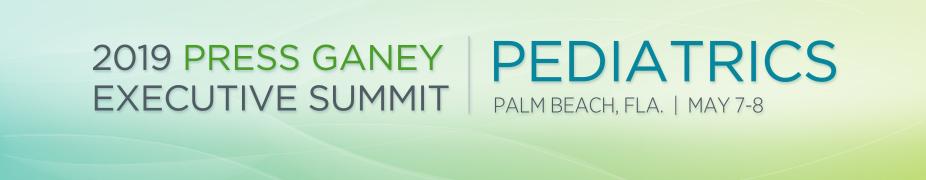 2019 Press Ganey Pediatrics Executive Summit