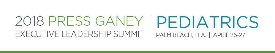 2018 Press Ganey Pediatrics Executive Leadership Summit