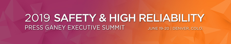 2019 Press Ganey Safety & High Reliability Executive Summit