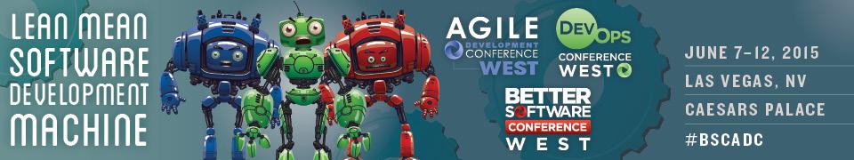 Agile Development, Better Software & DevOps Conference West 2015