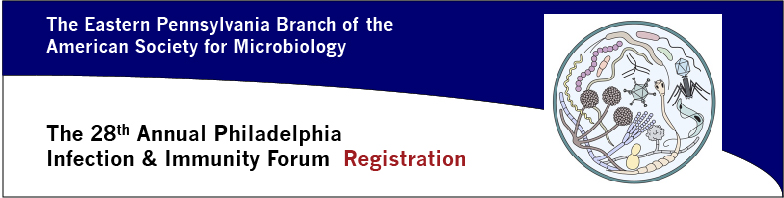 The 28th Annual Philadelphia Infection & Immunity Forum