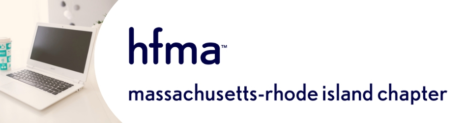HFMA MA-RI Healthcare Delivery Transformation Committee Inaugural Webinar