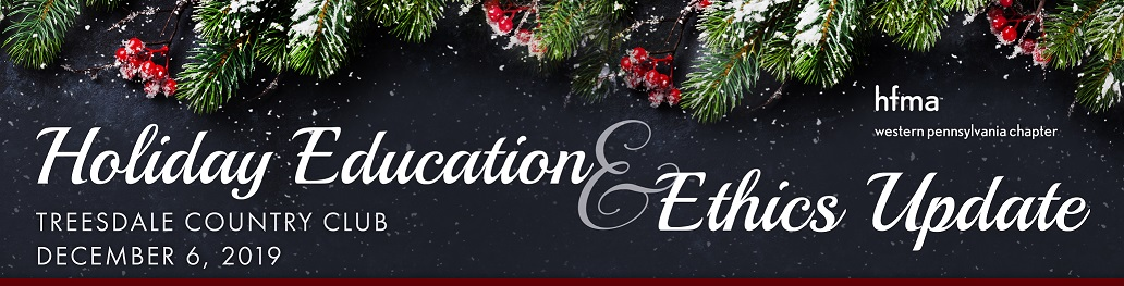 WESTERN PA HFMA Annual Holiday Education & Ethics Conference