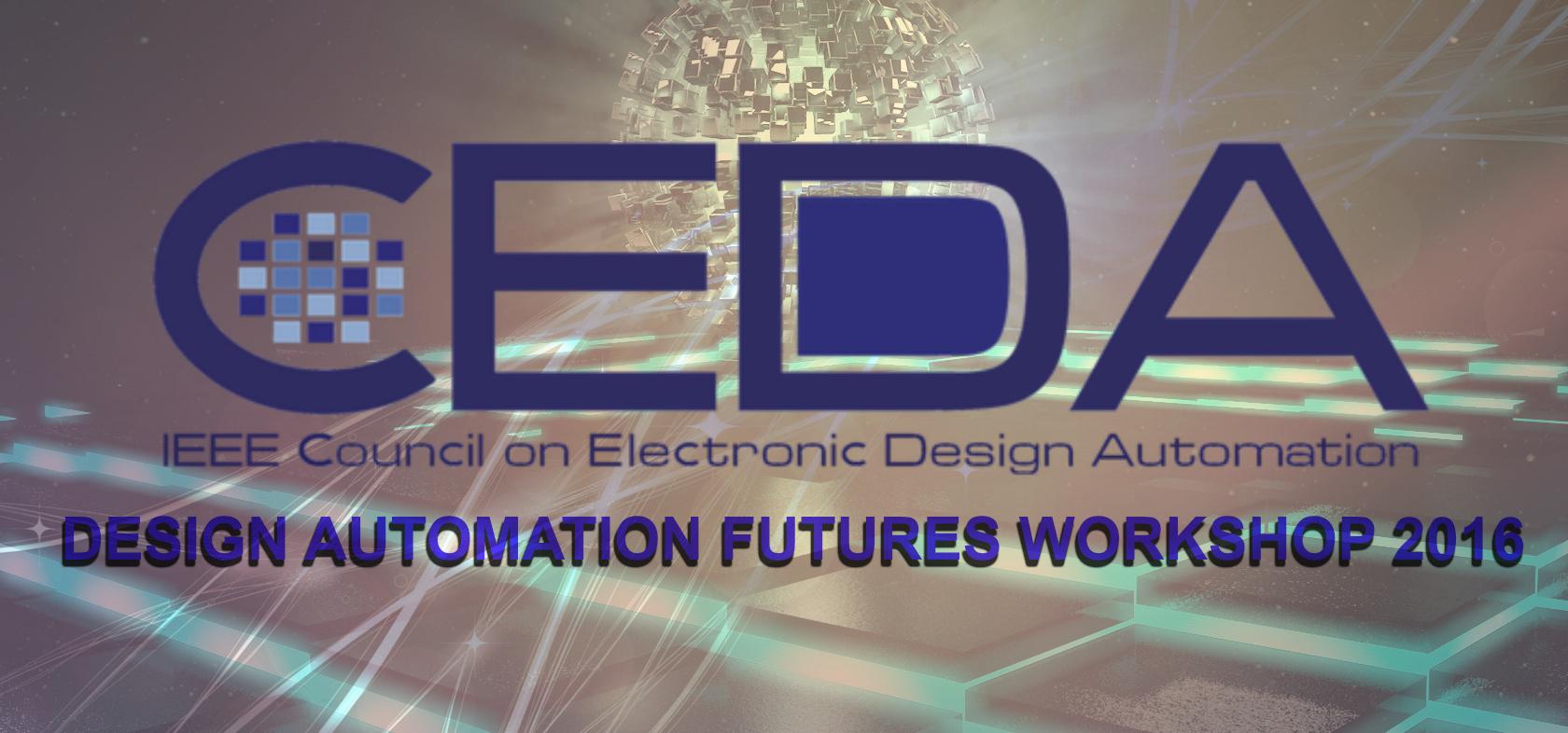 Design Automation Futures Workshop