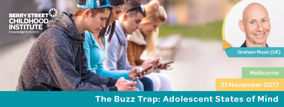 The Buzz Trap: Adolescent States of Mind