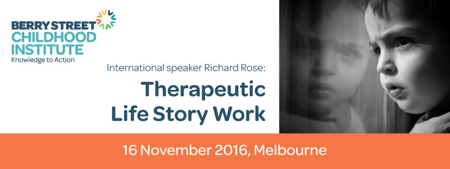 Richard Rose Life Story Work November 2016