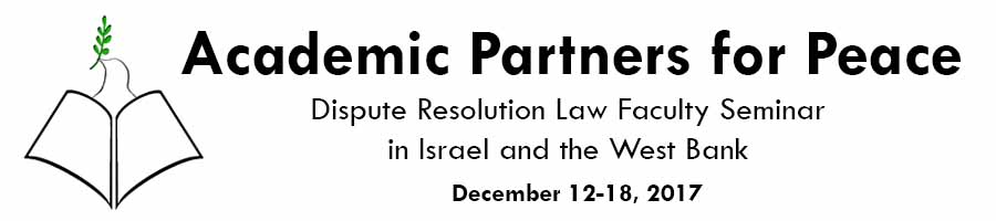 Dispute Resolution Law Faculty Seminar: An Academic Partners for Peace Program