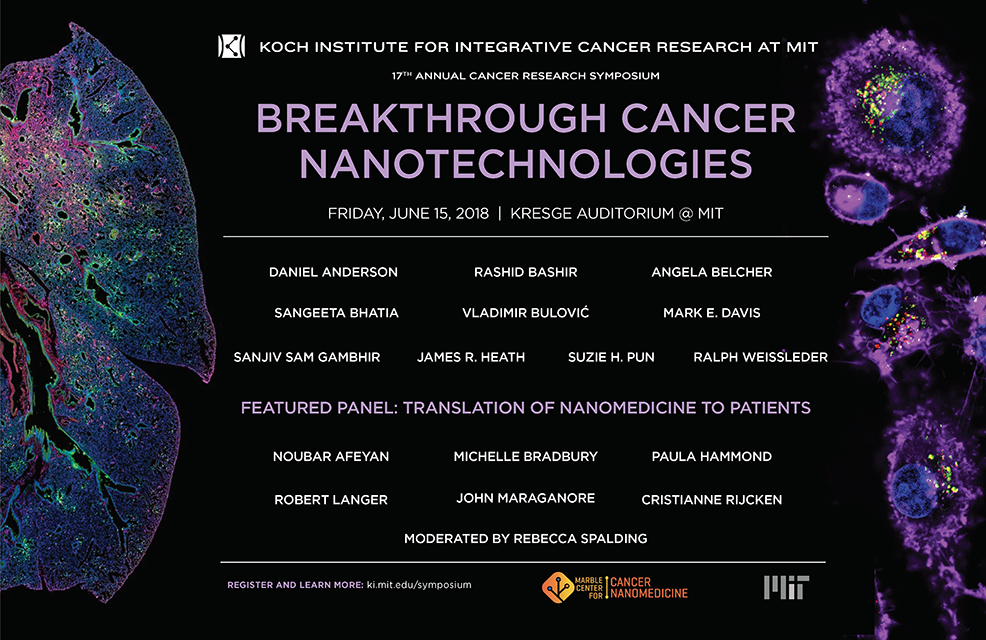 Koch Institute 2018 Symposium - Breakthrough Cancer Nanotechnologies