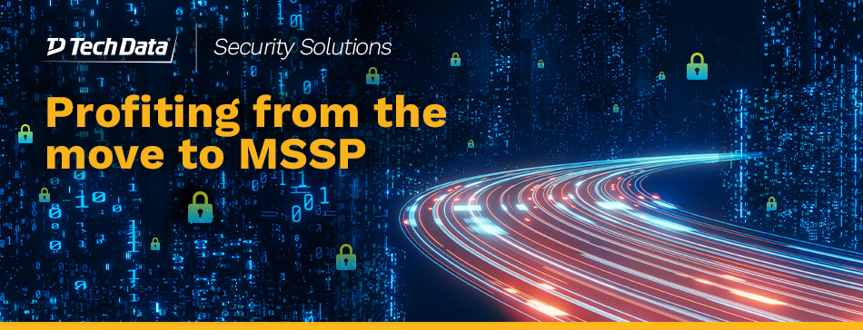 Tech Data MSP Evolve: Profiting from the move to MSSP