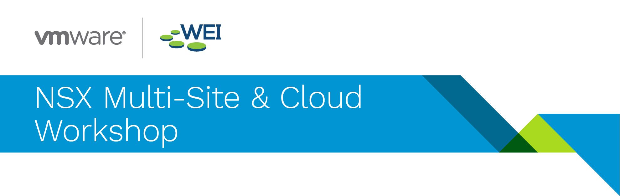 NSX Multi-Sute & Cloud Networking Workshop - WEI