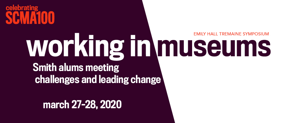 Working in Museums: Smith Alums Meeting Challenges and Leading Change