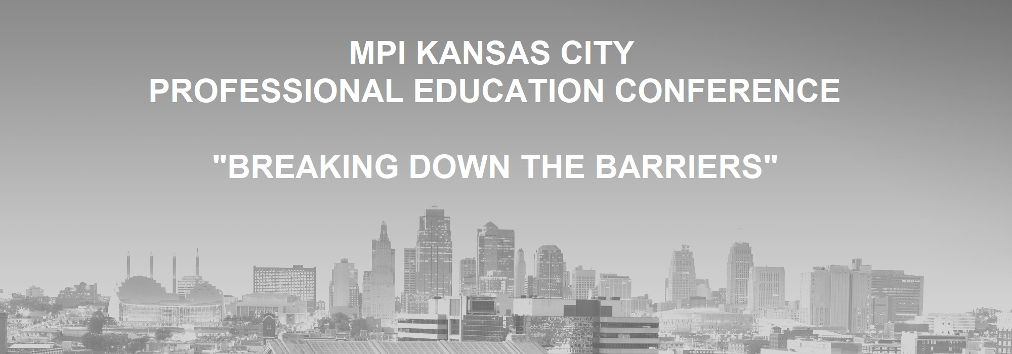 MPIKC 2018 Professional Education Conference: Breaking Down the Barriers