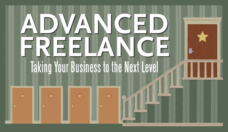 Advanced Freelance: Taking Your Business to the Next Level