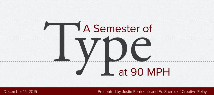 A Semester of Type at 90 MPH