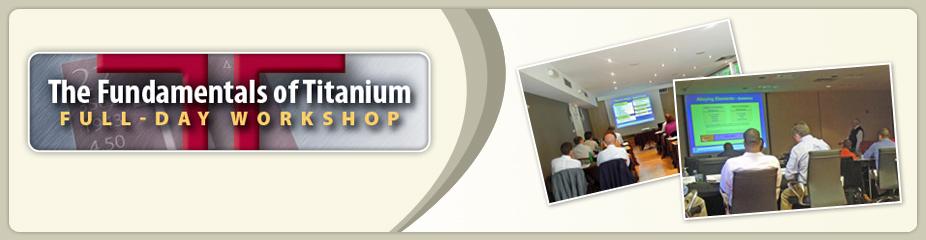 2014 Fundamentals of Titanium Workshops