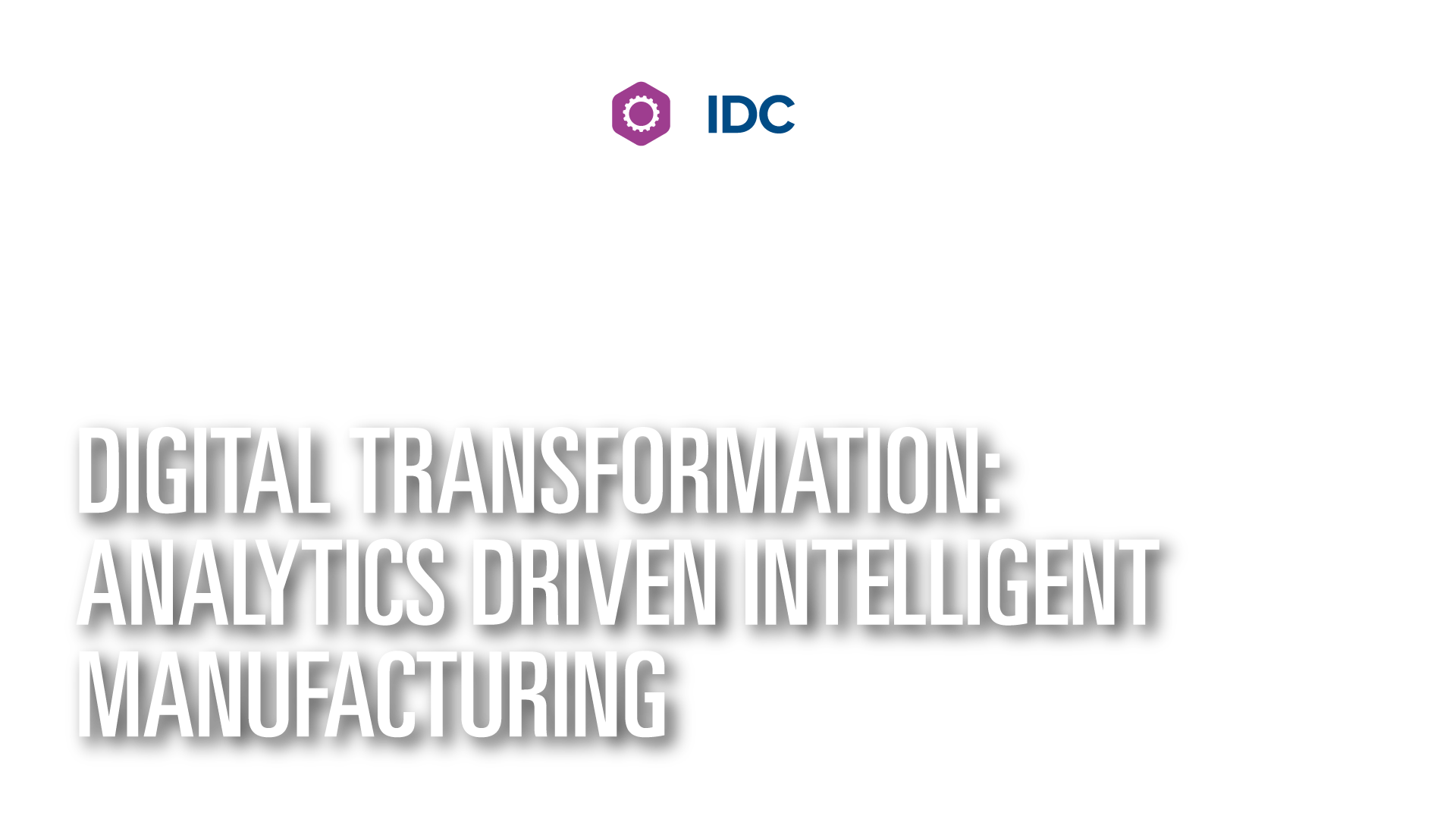 IDC & SAS Manufacturing Lunch Roundtable