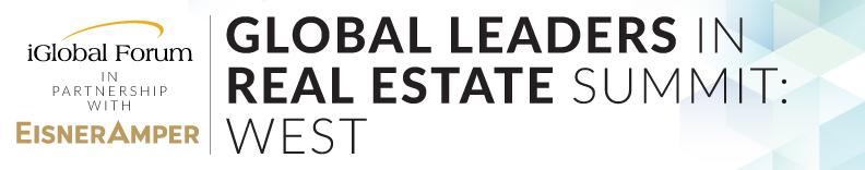 Global Leaders in Real Estate Summit: West