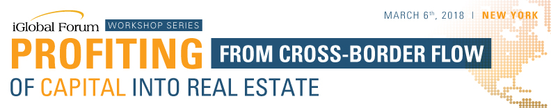 Profiting from Cross-Border Flow of Capital into Real Estate