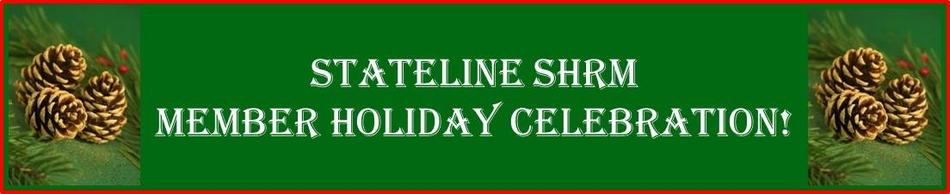 Stateline SHRM Member Holiday Celebration!