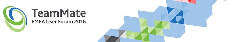TeamMate EMEA User Forum 2016