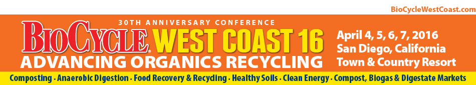 BIOCYCLE WEST COAST16: Advancing Organics Recycling