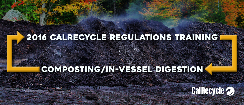 2016 CalRecycle/LEA Trainings: Composting/In-Vessel Digestion