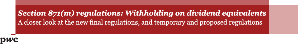 Section 871(m) regulations: Withholding on dividend equivalents
