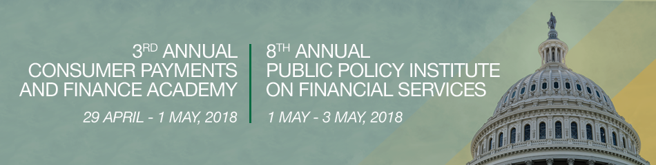 3rd Annual Consumer Payments and Finance Academy  &  8th Annual Public Policy Institute on Financial Services