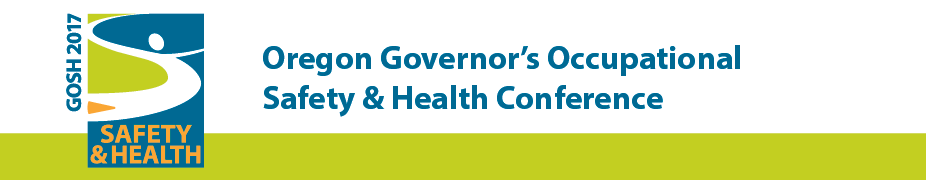 2017 Oregon Governor's Occupational Safety & Health Conference