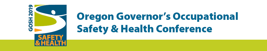 2019 Oregon Governor's Occupational Safety & Health Conference